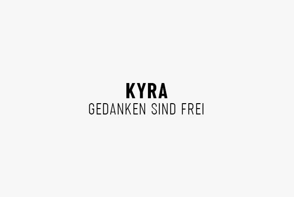 KYRA – Gedanken sind frei