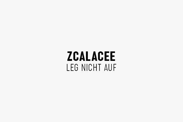 ZCALACEE – Leg nicht auf
